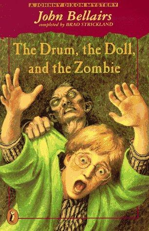 The Drum, the Doll, and the Zombie by John Bellairs