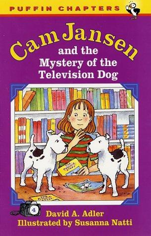 Cam Jansen and the Mystery of the Television Dog (Cam Jansen Adventure, Book 4) by David A. Adler