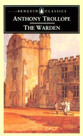 The Warden (Penguin Classics) by Anthony Trollope, Robin Gilmour