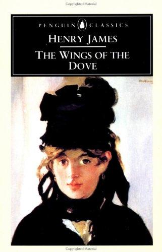 The Wings of the Dove by Henry James Jr., John Bayley, Patricia Crick
