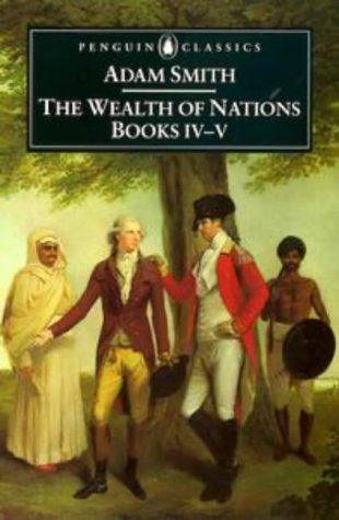 Inquiry into the nature and causes of the wealth of nations by Adam Smith