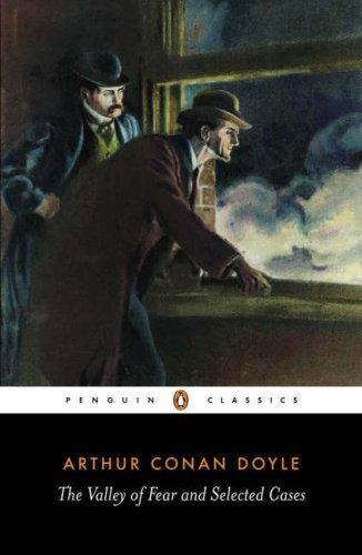 The valley of fear and selected cases by Sir Arthur Conan Doyle
