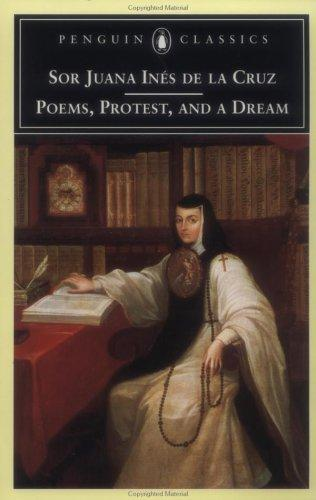 Poems, Protest, and a Dream by Sister Juana Inés de la Cruz