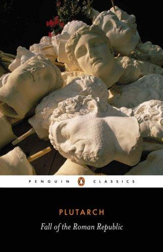 The Fall of the Roman Republic by Plutarch, Robin Seager