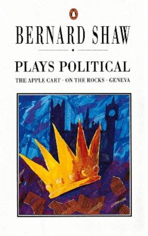 Plays Political (Shaw Library) by George Bernard Shaw