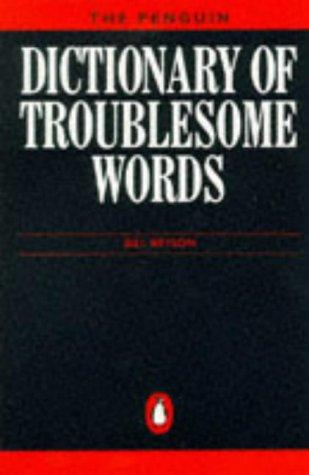 Dictionary of Troublesome Words, The Penguin (Reference Books) by Bill Bryson