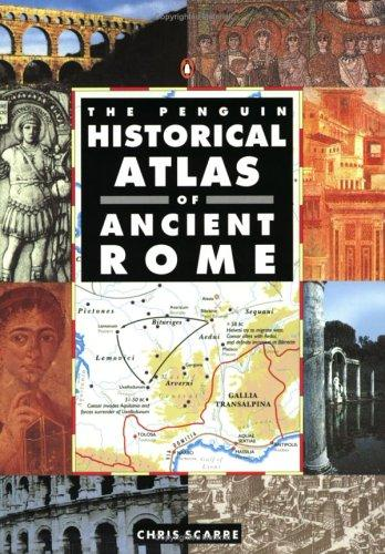 The Penguin Historical Atlas of Ancient Rome (Hist Atlas) by Chris Scarre
