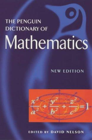 Dictionary of Mathematics, The Penguin by David Nelson
