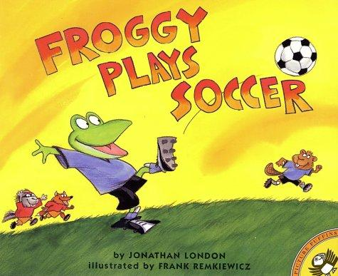 Froggy Plays Soccer (Froggy) by Jonathan London