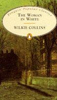 The Woman in White (Penguin Popular Classics) by Wilkie Collins