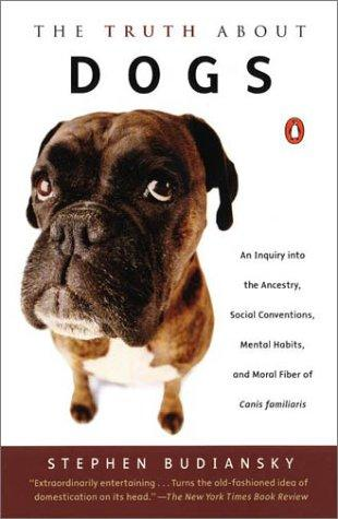 The Truth about Dogs by Stephen Budiansky