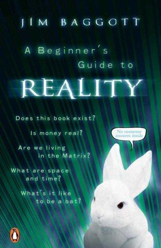 Beginner's Guide to Reality by Jim Baggott