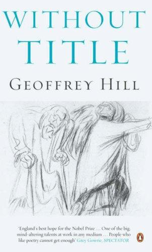 Without Title by Geoffrey Hill