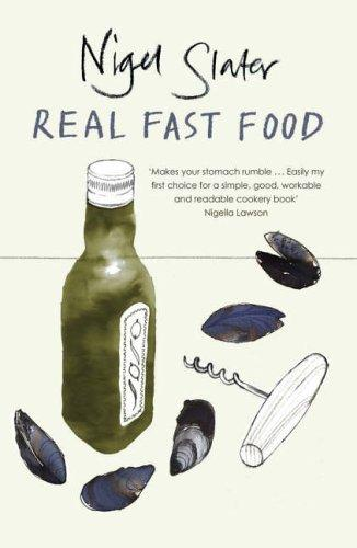 REAL FAST FOOD by Nigel. Slater