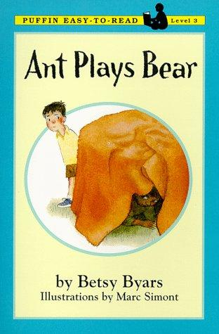 Ant Plays Bear by Betsy Cromer Byars