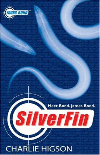 Silverfin (Young Bond) by Charlie Higson