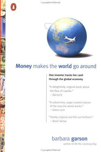 Money Makes the World Go Around by Barbara Garson