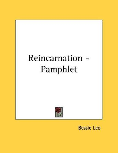 Reincarnation - Pamphlet by Bessie Leo