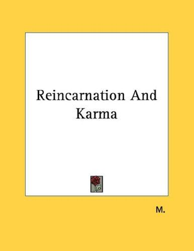 Reincarnation And Karma by M.