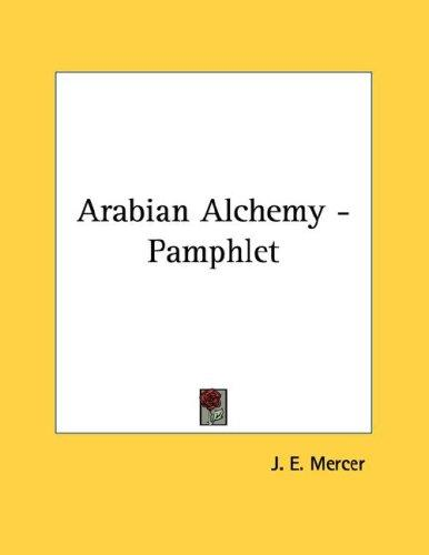 Arabian Alchemy - Pamphlet by J. E. Mercer