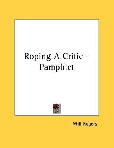 Roping A Critic - Pamphlet by Will Rogers