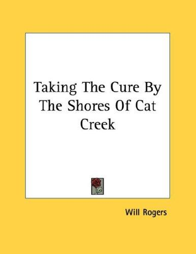 Taking The Cure By The Shores Of Cat Creek by Will Rogers