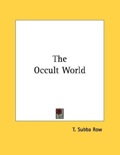 The Occult World by T. Subba Row