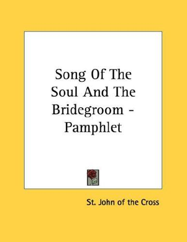 Song Of The Soul And The Bridegroom - Pamphlet by St. John of the Cross