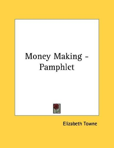 Money Making - Pamphlet by Elizabeth Towne