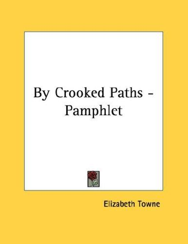 By Crooked Paths - Pamphlet by Elizabeth Towne