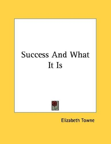 Success And What It Is by Elizabeth Towne