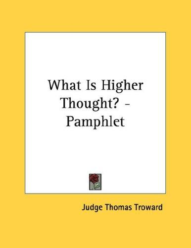What Is Higher Thought? - Pamphlet by Judge Thomas Troward