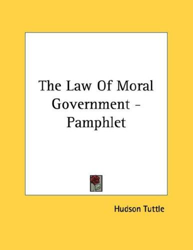 The Law Of Moral Government - Pamphlet by Hudson Tuttle