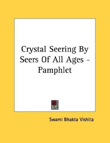 Crystal Seering By Seers Of All Ages - Pamphlet by Swami Bhakta Vishita