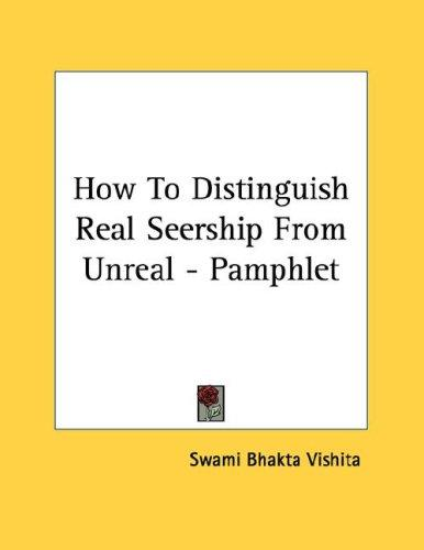 How To Distinguish Real Seership From Unreal - Pamphlet by Swami Bhakta Vishita