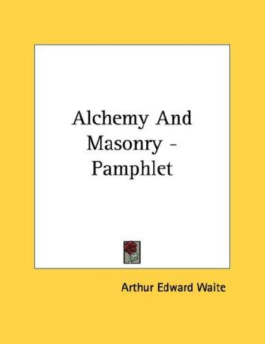 Alchemy And Masonry - Pamphlet by Arthur Edward Waite