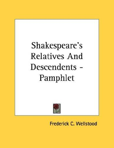 Shakespeare's Relatives And Descendents - Pamphlet by Frederick C. Wellstood