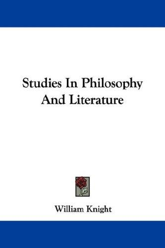 Studies In Philosophy And Literature by William Knight