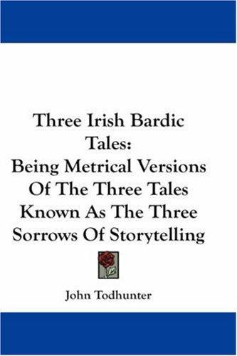 Three Irish Bardic Tales