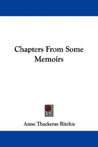 Chapters From Some Memoirs