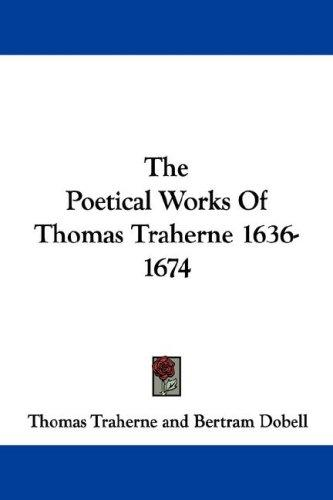 The Poetical Works Of Thomas Traherne 1636-1674