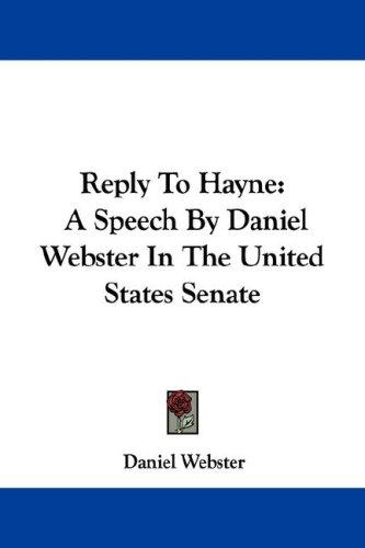 Reply To Hayne by Daniel Webster