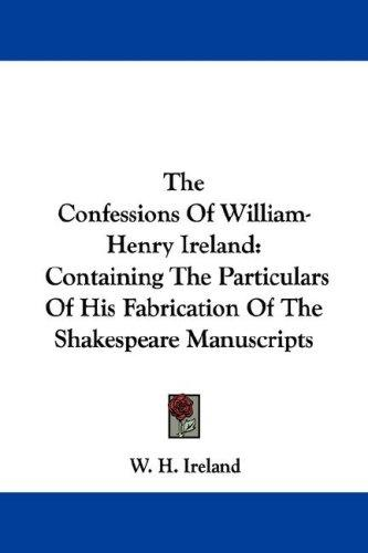 Confessions of William-Henry Ireland by Ireland, W. H.