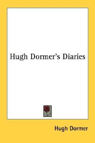 Hugh Dormer's diaries by Hugh Dormer