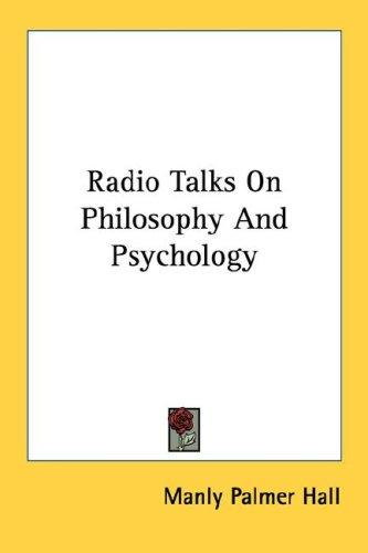 Radio Talks On Philosophy And Psychology by Manly Palmer Hall