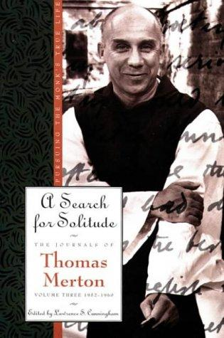 A Search for Solitude: Pursuing the Monk's True LifeThe Journals of Thomas Merton, Volume 3 by Thomas Merton