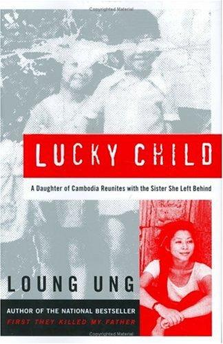 Image 0 of Lucky Child: A Daughter of Cambodia Reunites with the Sister She Left Behind