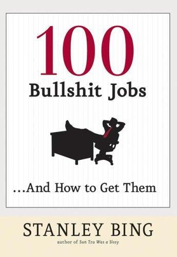 100 Bullshit Jobs…And How to Get Them