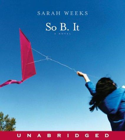 So B. It CD by Sarah Weeks