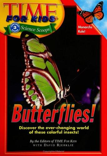 Butterflies! by by the editors of Time For kids ; with David Bjerklie.